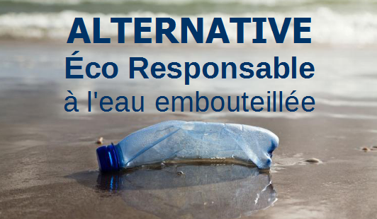 Alternative eco responasable à leau embouteillée